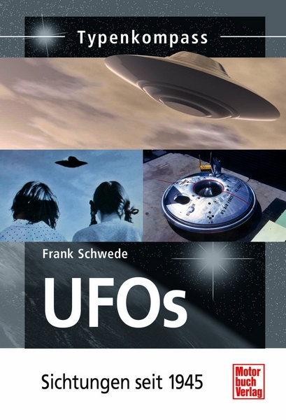 Ufos Sichtungen Seit 1945 Typenkompass Frank Schwede