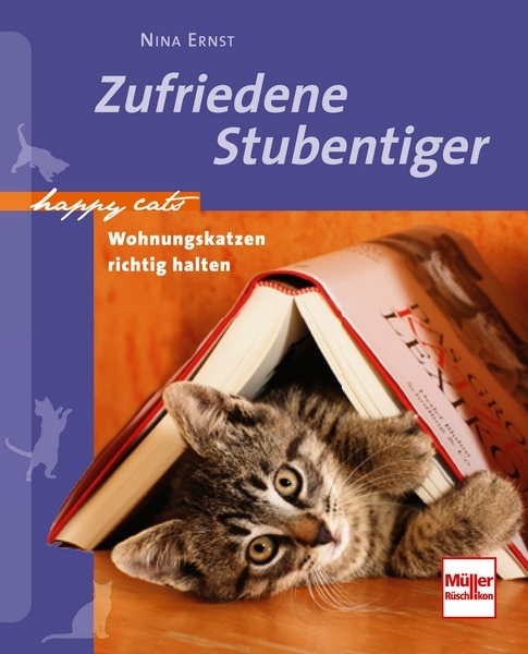 zufriedene stubentiger wohnungskatzen richtig halten happy cats nina ernst motorbuch. Black Bedroom Furniture Sets. Home Design Ideas