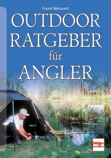 Outdoor Ratgeber F R Angler Frank Weissert Motorbuch