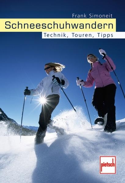 Schneeschuhwandern Technik Touren Tipps Frank Simoneit